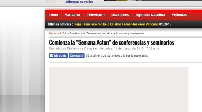 """Agencia Católica de México: Comienza la """"Semana Acton"""" de conferencias y seminarios (Marzo 11 de 2015)"""