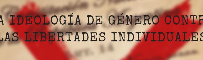 20/11: La ideología de género contra las libertades individuales