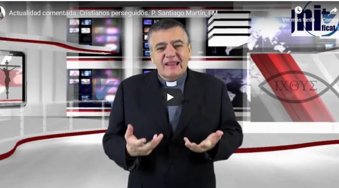 Indiferencia ante los cristianos perseguidos – Santiago Martín