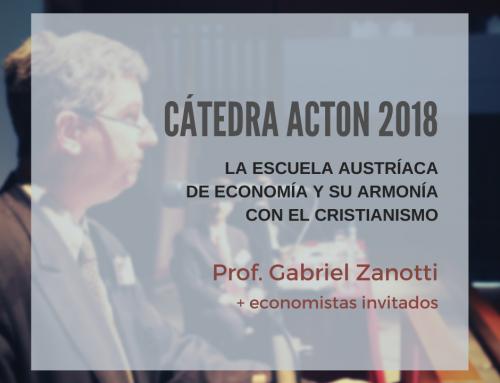 Cátedra Acton 2018 – La escuela austríaca de economía y su armonía con el cristianismo