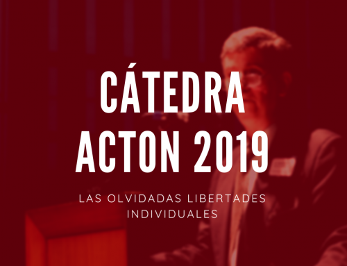 Cátedra Acton 2019 – Las olvidadas libertades individuales