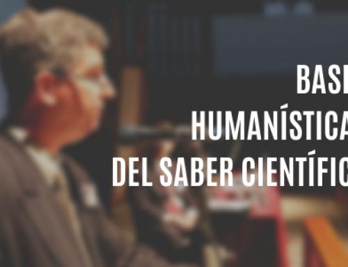 Bases humanísticas del saber científico
