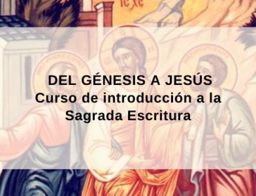 Del Génesis a Jesús – Curso de introducción a la Sagrada Escritura