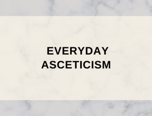 Everyday Asceticism