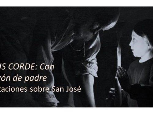 Patris Corde: Con corazón de padre – Meditaciones sobre San José