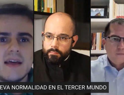 """La """"nueva normalidad"""" en el Tercer Mundo – Mario Silar y Padre F. J. Delgado"""